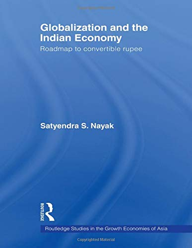 Globalization and the Indian Economy: Roadmap to: Satyendra S. Nayak