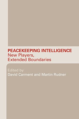 9780415544979: Peacekeeping Intelligence: New Players, Extended Boundaries