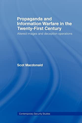 Propaganda and Information Warfare in the Twenty-First Century: Altered Images and Deception ...