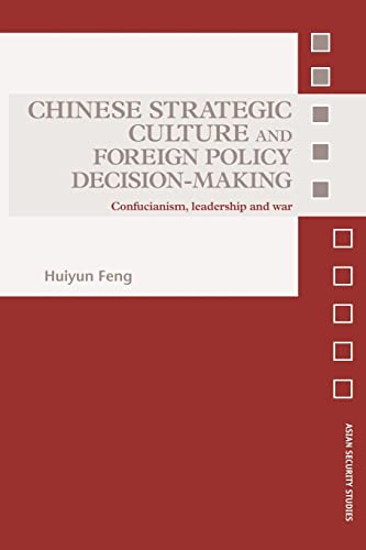 9780415545204: Chinese Strategic Culture and Foreign Policy Decision-Making: Confucianism, Leadership and War