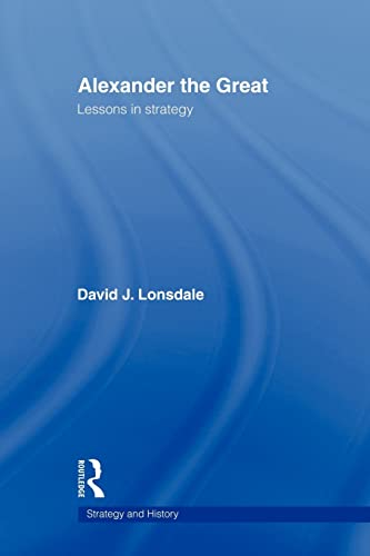 9780415545259: Alexander the Great: Lessons in Strategy (Strategy and History)