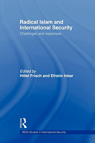 9780415545303: Radical Islam and International Security: Challenges and Responses (Besa Studies in International Security)