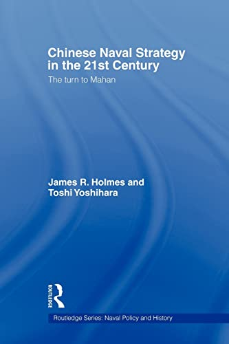 9780415545341: Chinese Naval Strategy in the 21st Century: The Turn to Mahan