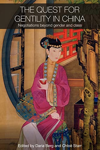 9780415545419: The Quest for Gentility in China: Negotiations Beyond Gender and Class