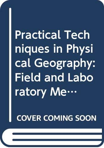9780415545587: Practical Techniques in Physical Geography: Field and Laboratory Methods in Studying the Physical Environment