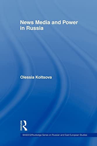 9780415545679: News Media and Power in Russia (Basees/ Routledge Series on Russian and East European Studies)