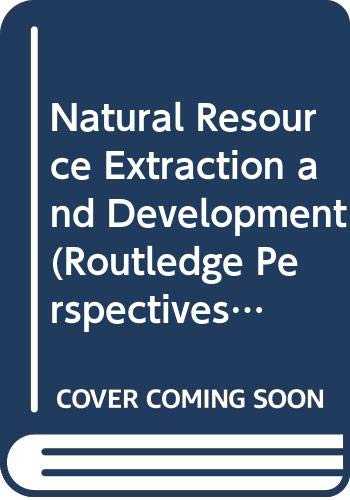 9780415545709: Natural Resource Extraction and Development (Routledge Perspectives on Development)