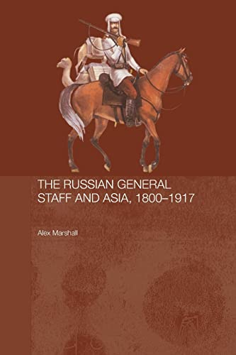 9780415545839: The Russian General Staff and Asia, 1860-1917 (Routledge Studies in the History of Russia and Eastern Europe)