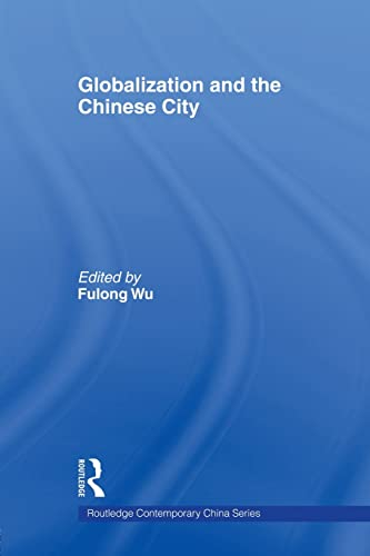 9780415545907: Globalization and the Chinese City (Routledge Contemporary China)