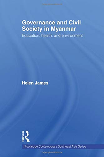 9780415545914: Governance and Civil Society in Myanmar: Education, Health and Environment