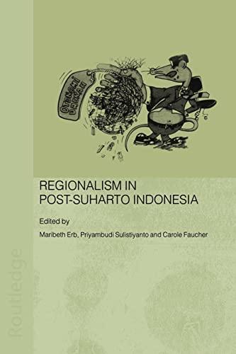 9780415546027: Regionalism in Post-Suharto Indonesia