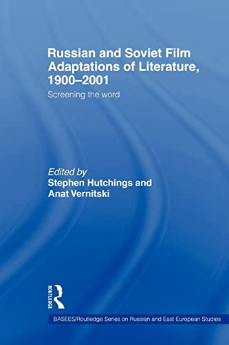 9780415546126: Russian and Soviet Film Adaptations of Literature, 1900-2001: Screening the Word (BASEES/Routledge Series on Russian and East European Studies)