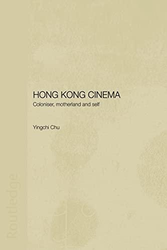 9780415546331: Hong Kong Cinema: Coloniser, Motherland and Self