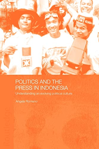 9780415546362: Politics and the Press in Indonesia: Understanding an Evolving Political Culture