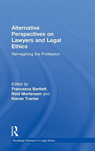 9780415546522: Alternative Perspectives on Lawyers and Legal Ethics: Reimagining the Profession (Routledge Research in Legal Ethics)