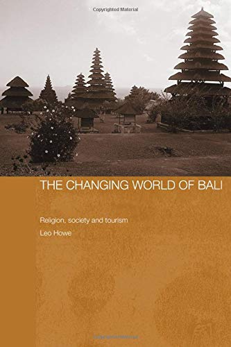 9780415546744: The Changing World of Bali: Religion, Society and Tourism (The Modern Anthropology of Southeast Asia)