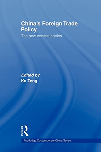 9780415547093: China's Foreign Trade Policy: The New Constituencies (Routledge Contemporary China Series)