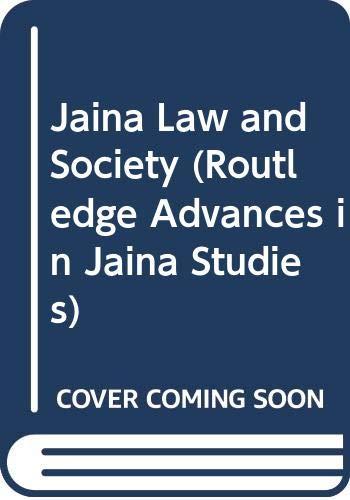 9780415547116: Jaina Law and Society (Routledge Advances in Jaina Studies)