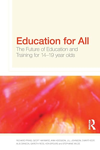 9780415547222: Education for All: The Future of Education and Training for 14-19 Year-Olds