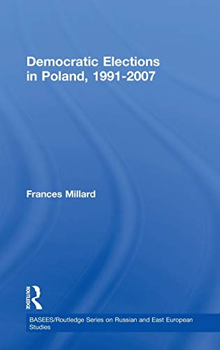 9780415547307: Democratic Elections in Poland, 1991-2007 (BASEES/Routledge Series on Russian and East European Studies)