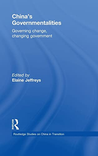 9780415547444: China's Governmentalities: Governing Change, Changing Government (Routledge Studies on China in Transition)