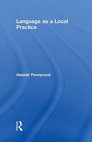 9780415547505: Language as a Local Practice