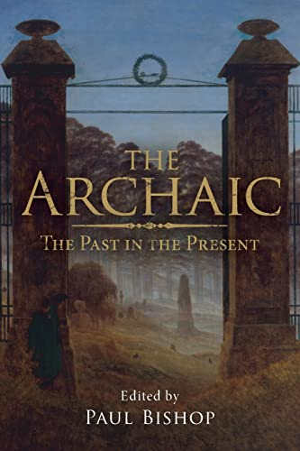 9780415547567: The Archaic: The Past in the Present