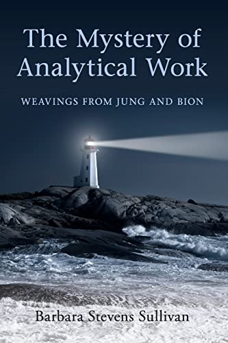 9780415547765: The Mystery of Analytical Work: Weavings from Jung and Bion