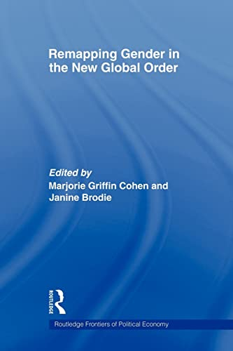 9780415547840: Remapping Gender in the New Global Order (Routledge Frontiers of Political Economy)