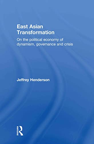 9780415547918: East Asian Transformation: On the Political Economy of Dynamism, Governance and Crisis
