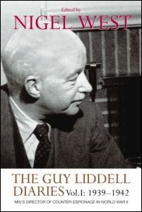 9780415547987: The Guy Liddell Diaries, Volume I: 1939-1942: MI5's Director of Counter-Espionage in World War II