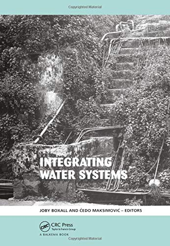 9780415548519: Integrating Water Systems: Proceedings of the Tenth International Conference on Computing and Control in the Water Industry 2009