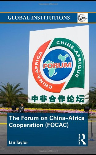 9780415548601: The Forum on China- Africa Cooperation (FOCAC) (Global Institutions)