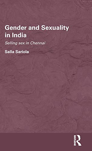 9780415549158: Gender and Sexuality in India: Selling Sex in Chennai (Routledge/Edinburgh South Asian Studies Series)