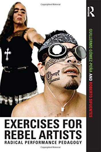 9780415549233: Exercises for Rebel Artists: Radical Performance Pedagogy