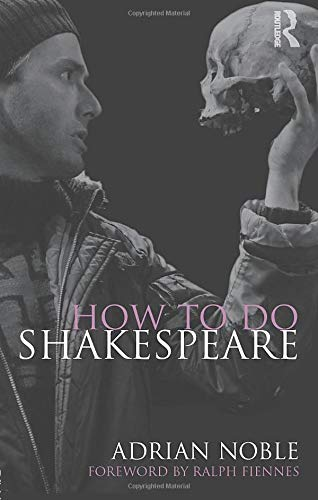 How to do Shakespeare: Adrian Noble