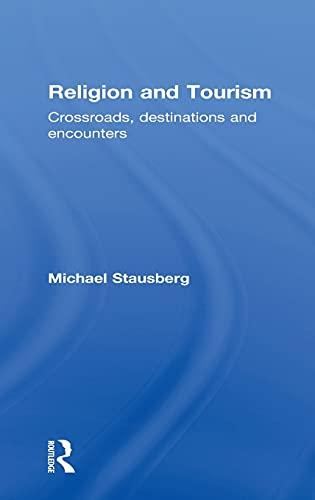 9780415549318: Religion and Tourism: Crossroads, Destinations and Encounters