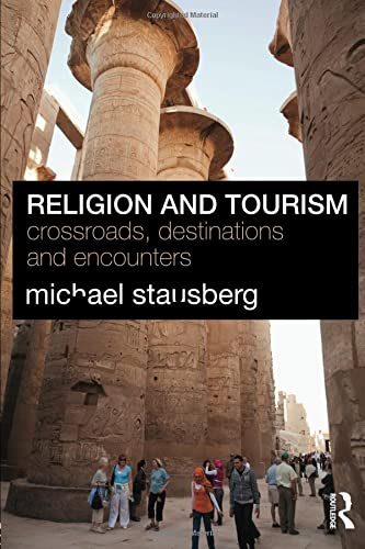 9780415549325: Religion and Tourism: Crossroads, Destinations and Encounters