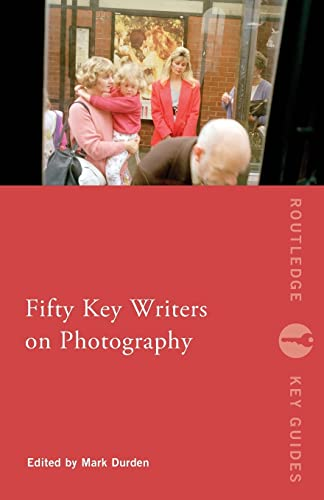 9780415549455: Fifty Key Writers on Photography (Routledge Key Guides)