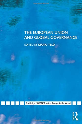 9780415549509: The European Union and Global Governance (Routledge/GARNET series)