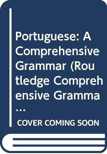 9780415550093: Portuguese: A Comprehensive Grammar (Routledge Comprehensive Grammars)