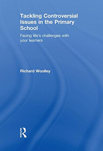 9780415550178: Tackling Controversial Issues in the Primary School: Facing Life's Challenges with Your Learners