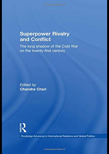 9780415550253: Superpower Rivalry and Conflict: The Long Shadow of the Cold War on the 21st Century (Routledge Advances in International Relations and Global Politics)