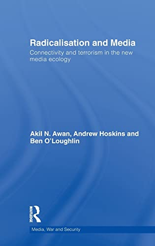9780415550352: Radicalisation and Media: Connectivity and Terrorism in the New Media Ecology (Media, War and Security)