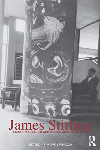 9780415550598: James Stirling: Early Unpublished Writings on Architecture