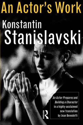 An Actors Work : A Students Diary: Konstantin Stanislavski