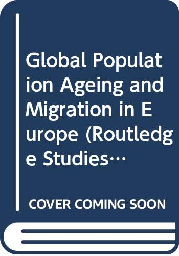 9780415551236: Global Population Ageing and Migration in Europe (Routledge Studies in the European Economy)