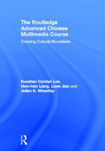 The Routledge Advanced Chinese Multimedia Course: Crossing: Kunshan Carolyn Lee,