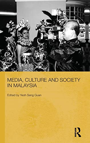 9780415552462: Media, Culture and Society in Malaysia (Routledge Malaysian Studies Series)