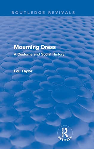 9780415552868: Mourning Dress (Routledge Revivals): A Costume and Social History